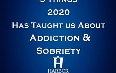5 Things 2020 Has Taught us About Addiction & Sobriety